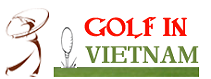 Golf in Vietnam, Golf Courses in Vietnam, Golf tours in Vietnam